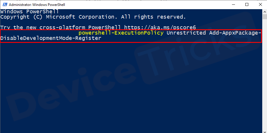 In a blue screened window enter powershell-ExecutionPolicy Unrestricted Add-AppxPackage-DisableDevelopmentMode-Registerand press Enter.