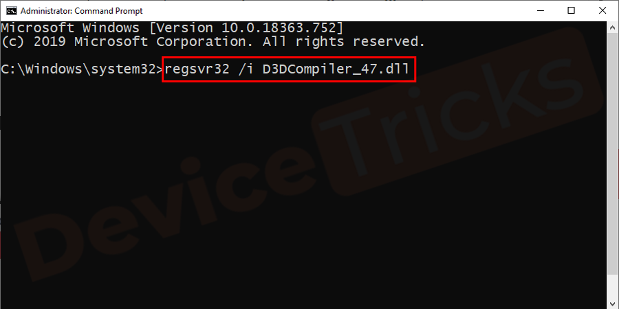 After that type the command regsvr32 /i D3DCompiler_47.dll command and press Enter.