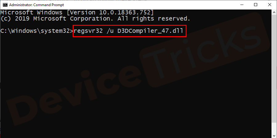 Now type the command regsvr32 /u D3DCompiler_47.dll and press Enter.