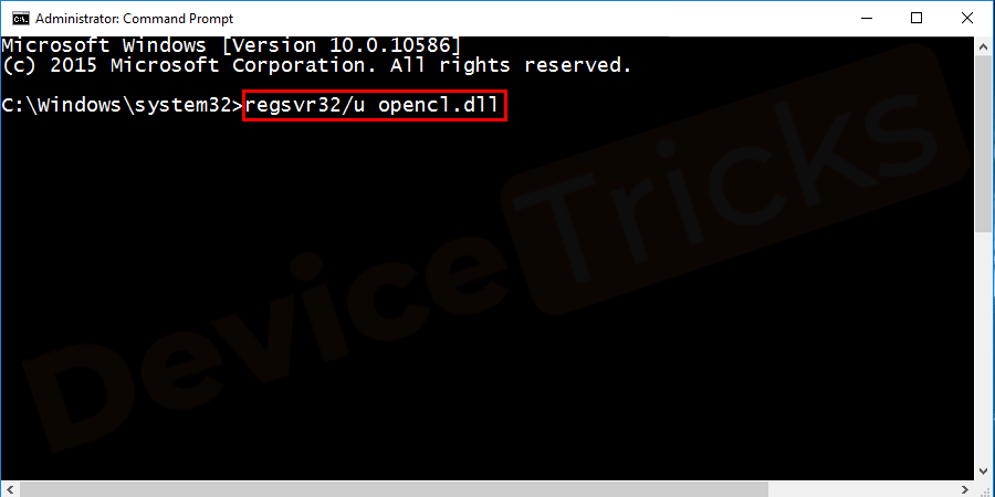 Type the command regsvr32/u opencl.dll and hit the Enter button from the keyboard to unregister the file.