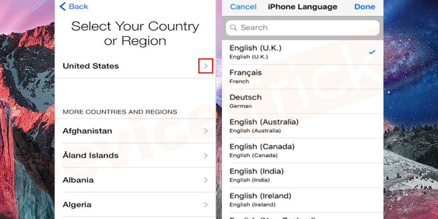 In your iPhone or iPad, select your respective country and language.