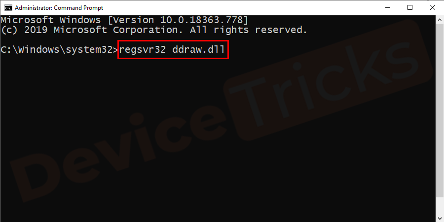 Now type regsvr32 ddraw.dll and press Enter to re-register the ddraw file.