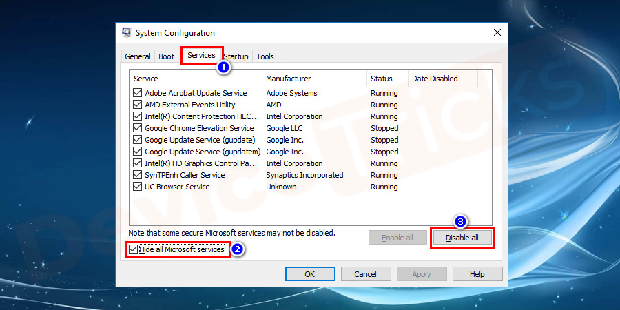 """switch to Services tab and check """"Hide all Microsoft Services"""".Click on the """"Disable all"""" button and disable all other services"""