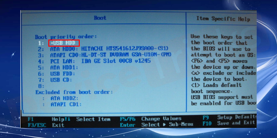 Thereafter, you will get two options of the boot device, select the first one, and keep it as HDD.
