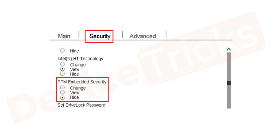 Now, move to 'TPM Embedded Security' and turns the radio button to 'Hide' mode.