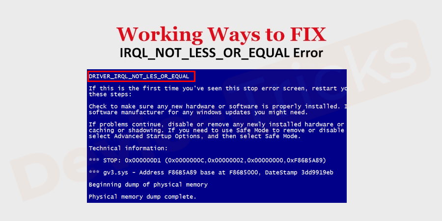 How to fix the IRQL_NOT_LESS_OR_EQUAL error?