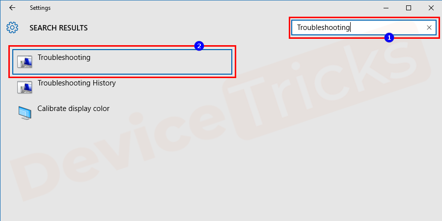 """Open Settings and type """"Troubleshooting"""" and choose the first option from the result."""