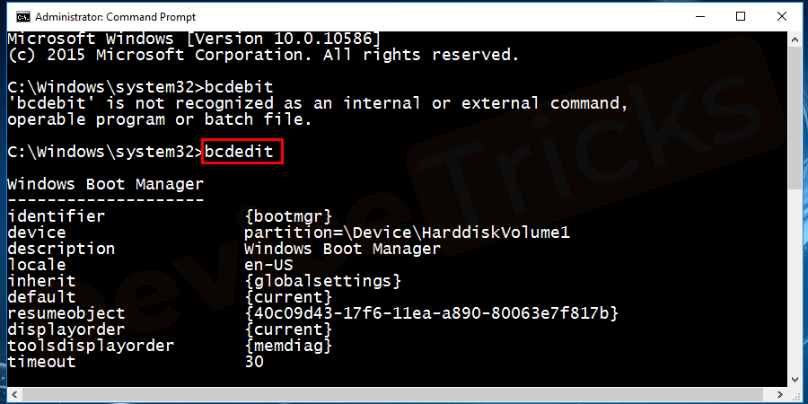 Type bcdedit and hit enter in the command prompt and you will a see the display of the result.