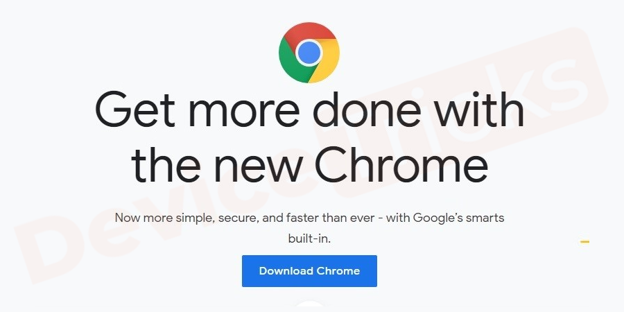 Download the Google Chrome browser from its official website