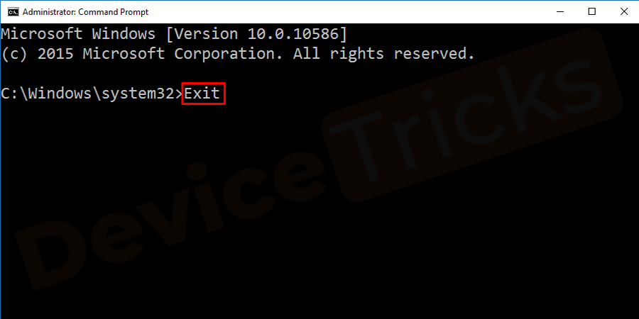 Once the process is completed Exit Command Prompt.