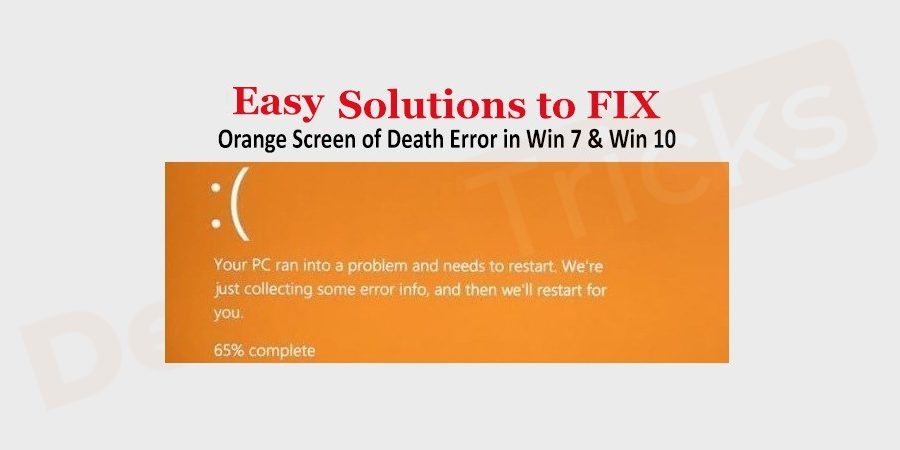 How to fix the Windows 10 Orange Screen of Death Issue?