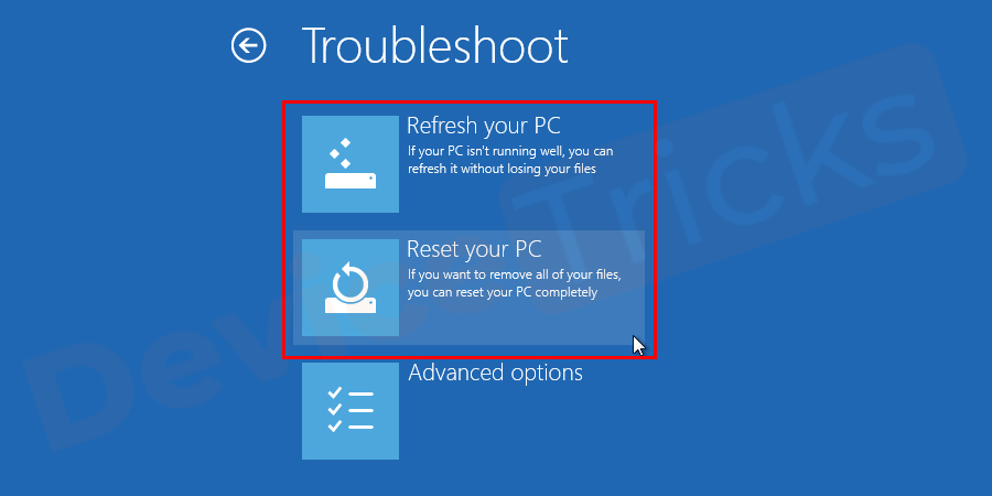 In the 'Troubleshoot' section, you will get 2 options for your PC. Just go with the 'Reset this PC' option.