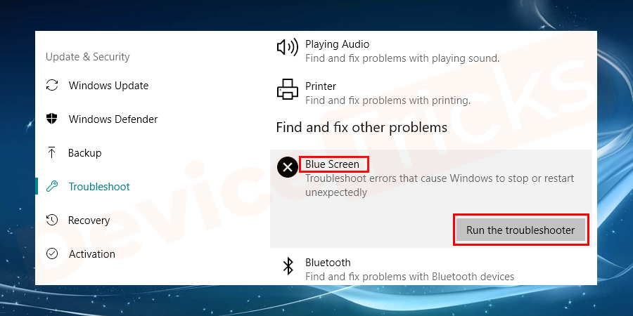 On your screen 'Troubleshoot' page will appear and beneath the 'Find and fix other problems' section you will get 'Blue Screen', click on it. And then click on 'Run the troubleshooter' located beneath the same.