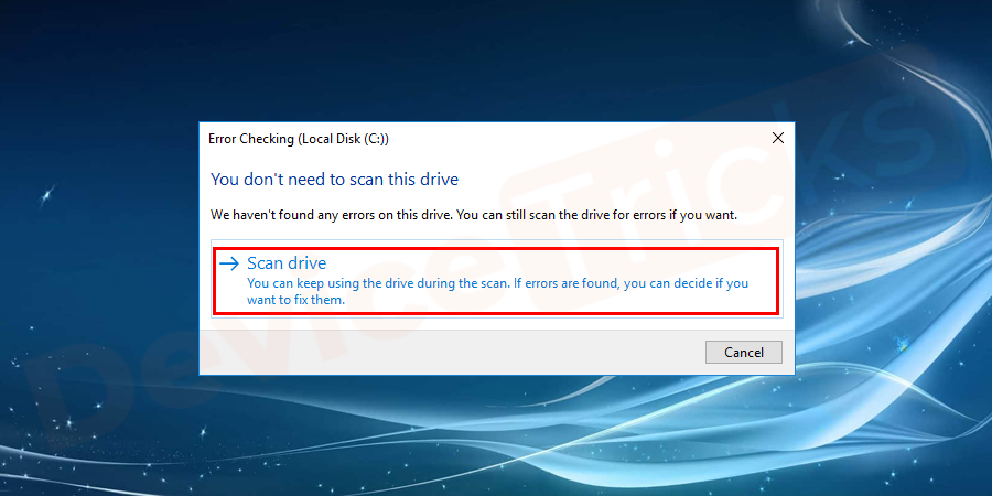 After clicking on the check button, a pop-up window will appear asking for scanning the drive, click on 'Scan Drive'.