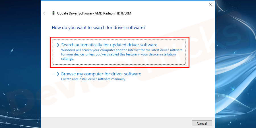A box Pop-up on the display, select Search automatically for Updated Driver Software.