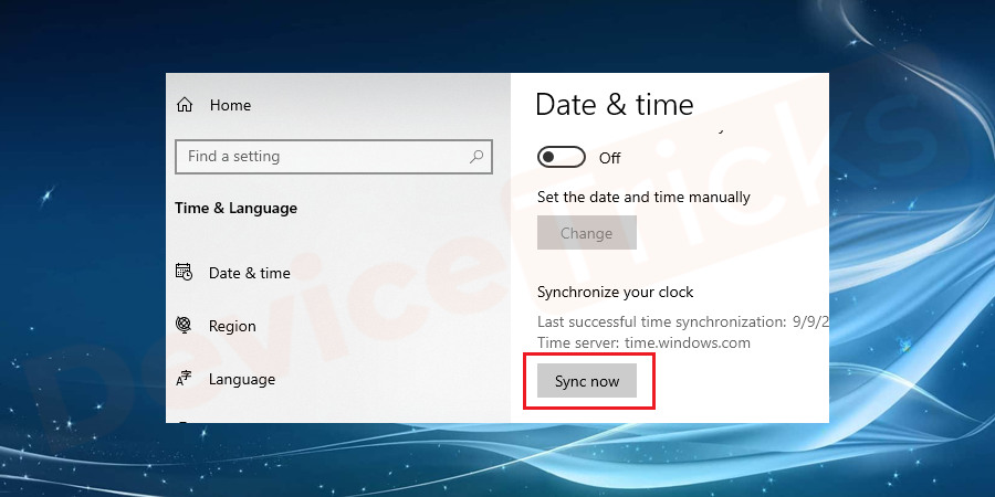 Click on Sync now. The date and time will automatically sync with the internet date and time.