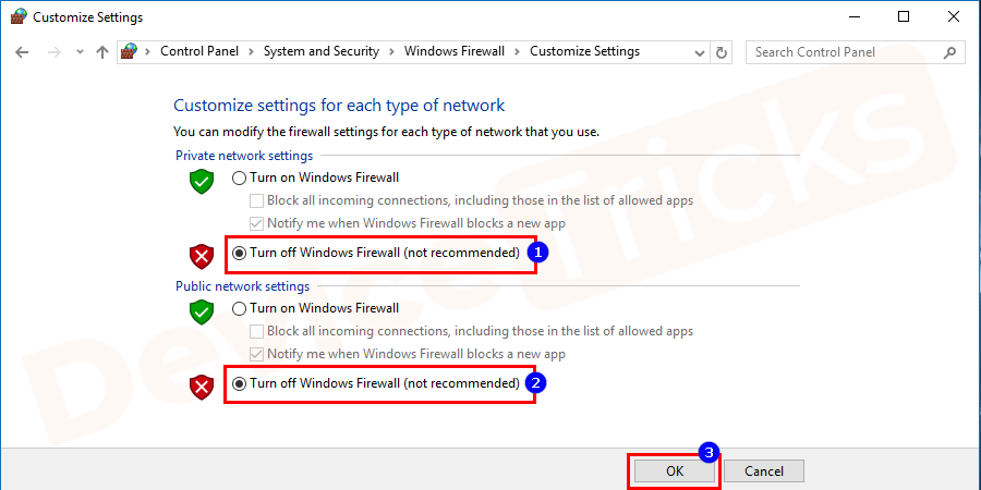 """Select both the radio buttons given besides the """"Turn off Windows Firewall (not recommended)"""" under Private & Public network settings and then click"""