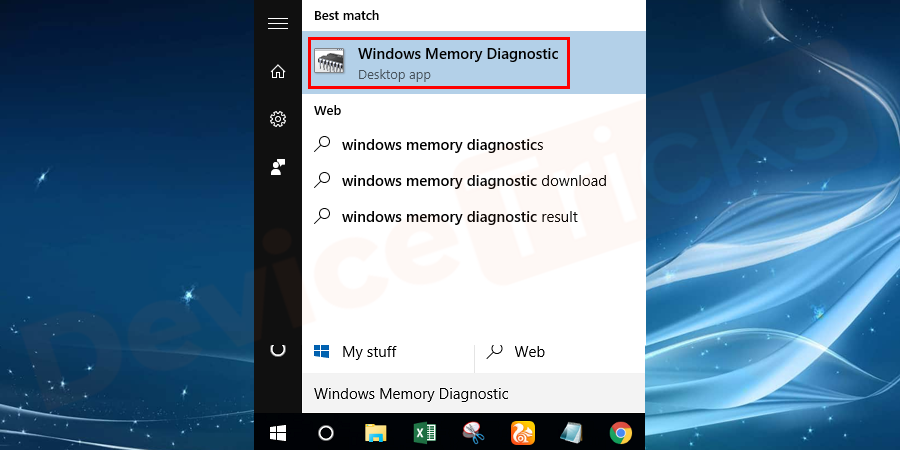 Click on the 'Start' menu, type 'Windows Memory Diagnostic' in the search bar