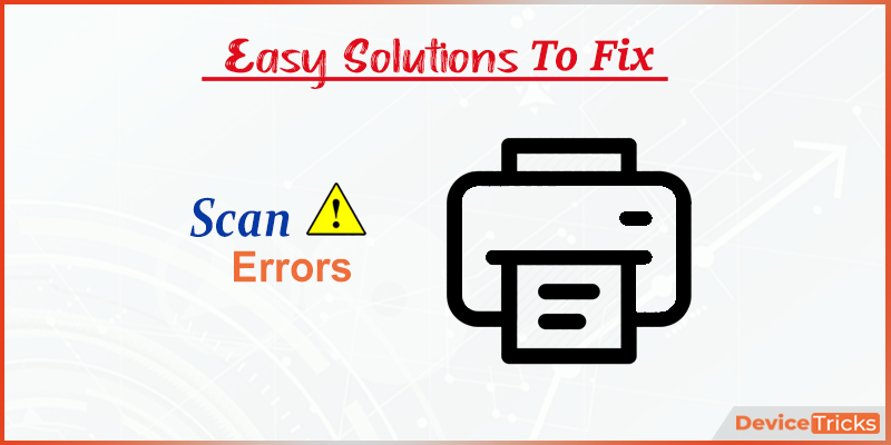 How to Fix Scan Error 'An error occurred during scanning'?