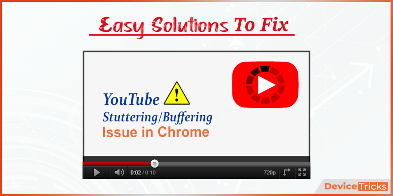 How to Fix YouTube Stuttering/Buffering Issue in Chrome [Quickly]?