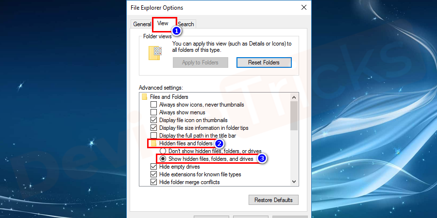 Now, move to Hidden files and folder section and click on the radio button stating 'Show hidden files, folders or drives'.