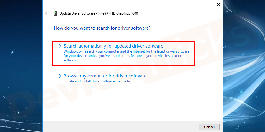 Thereafter, a pop-up window will appear, click on 'Search automatically for updated driver software'.