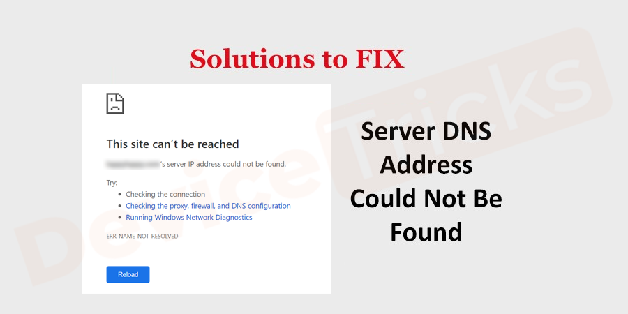How to fix Server DNS Address could not be found Chrome Issue?