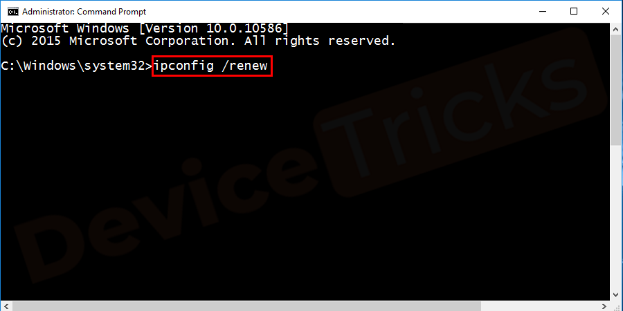 Thereafter, a new window will open and here you need to type 'ipconfig/renew' in the box and then press the 'Enter' key.