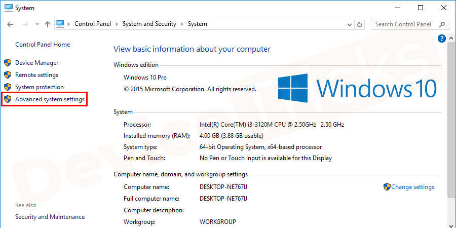A new window will open that will show the basic details of your computer, click on Advanced system settings tab that is located at the left panel of the window.