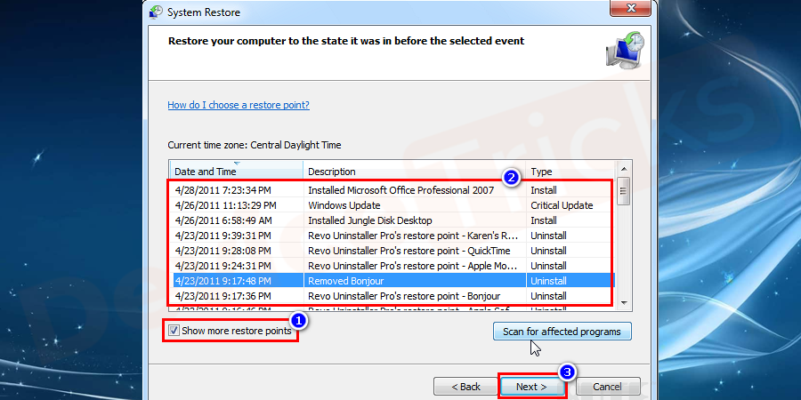 Check the option Show more restore points. Select the preferred Restore point in the list and click the Next button.