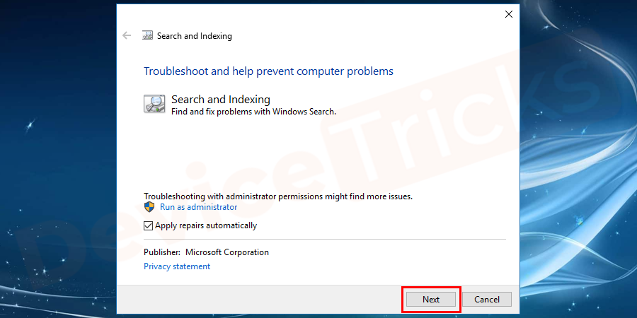 Windows Search Troubleshooter will open. You need to click on the Next button.
