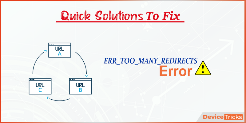 How to Fix ERR_TOO_MANY_REDIRECTS Error quickly?