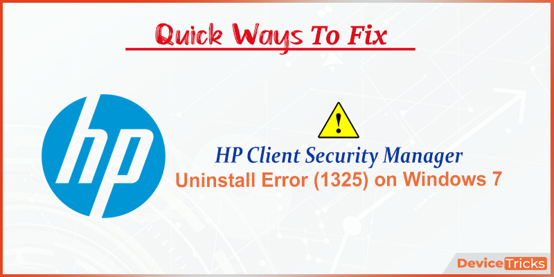 How to Fix HP Client Security Manager Uninstall Error 1325 on Windows 7?