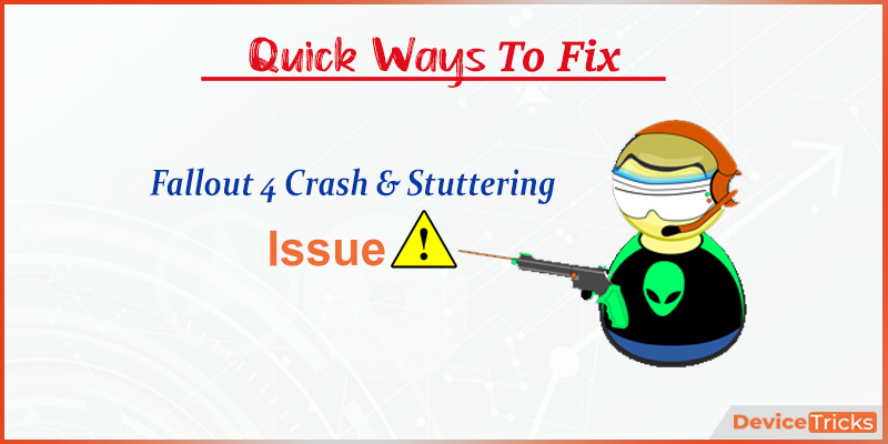 How to Fix Fallout 4 Crash and Stuttering Issue?
