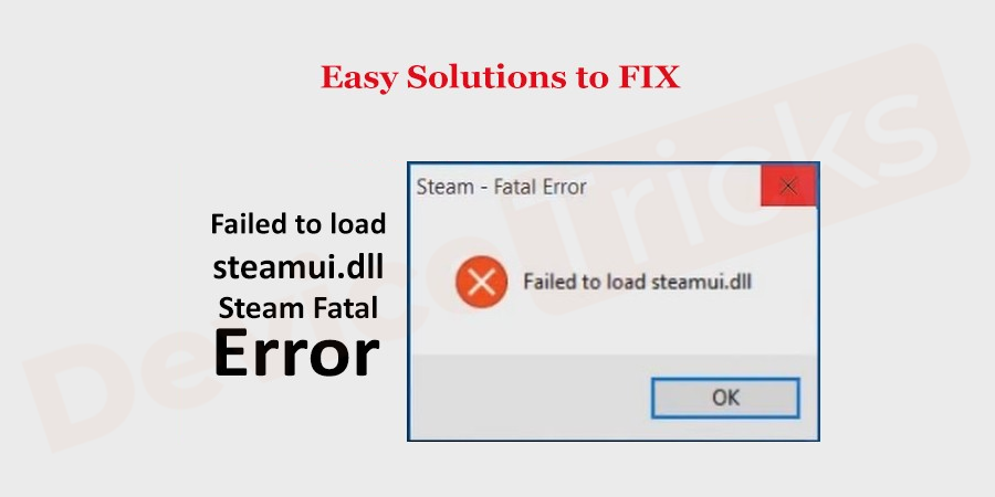 How to Fix Failed to load steamui.dll Steam Fatal Error?