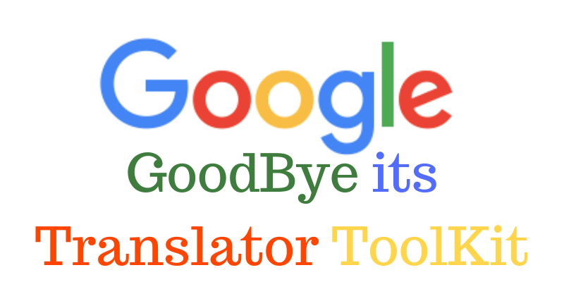 Google Translator toolkit to be shut by Google on 4th December