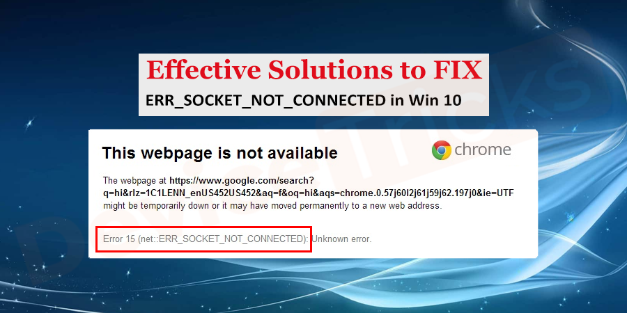 How to fix Err_Socket_Not_Connected (error 15) Issue?