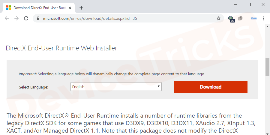 Open your browser and go to the official website of DirectX or else you can click on the link to reach directlyhttps://www.microsoft.com/en-us/download/details.aspx?id=35