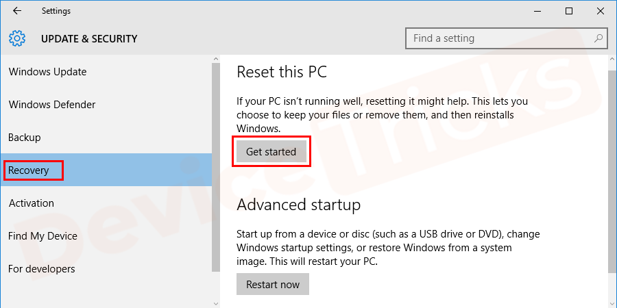 At the left panel of the update and security window, you will get the Recovery option, click on it. Thereafter, Windows 10 will give you a few options inside and you need to click on Get started after navigating to the Reset this PC section.