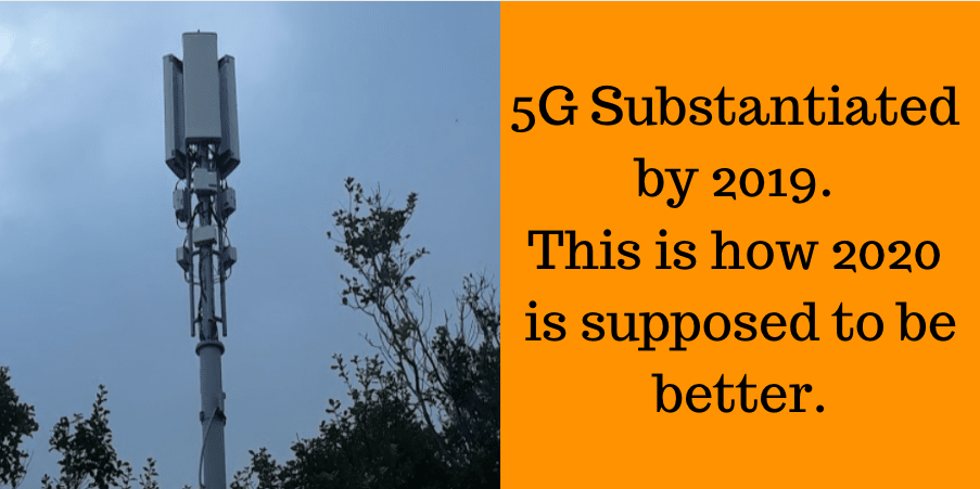 5G Substantiated by 2019. This is how 2020 is supposed to be better