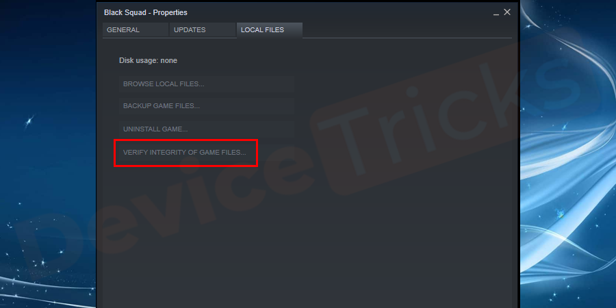 The above step will direct you to the LOCAL FILES section where you will find few options and you just need to click on VERIFY INTEGRITY OF GAMES FILES.