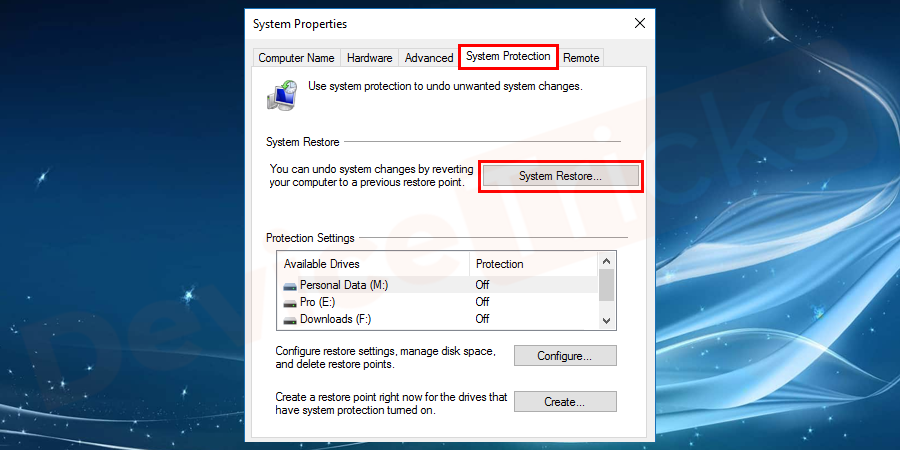 Then open the System Properties window and click on System Restore.