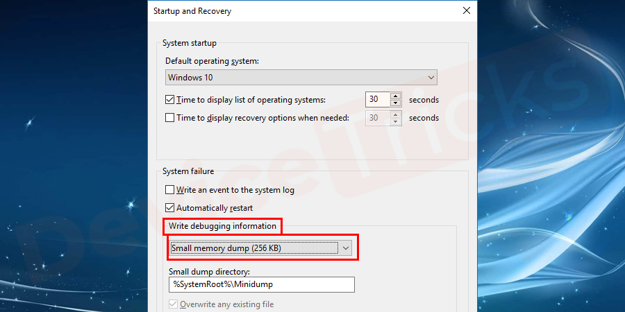 Now close the command box and then come back to the Startup and Recovery window and then move to Write debugging information section. And under the same, if you click on the drop-down arrow key you will get few options and one such is the small memory dump, just select it.