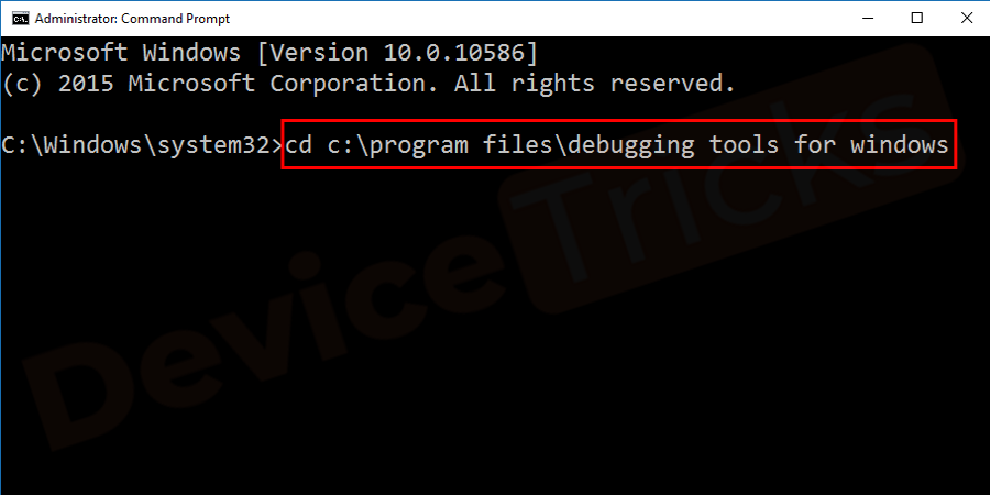 After installing WDK, run the setup file and locate the debugging tool for the respective folder, for that launch CMD in administrator mode and type cd c:\program files\debugging tools for windows in the box and then press the Enter key.