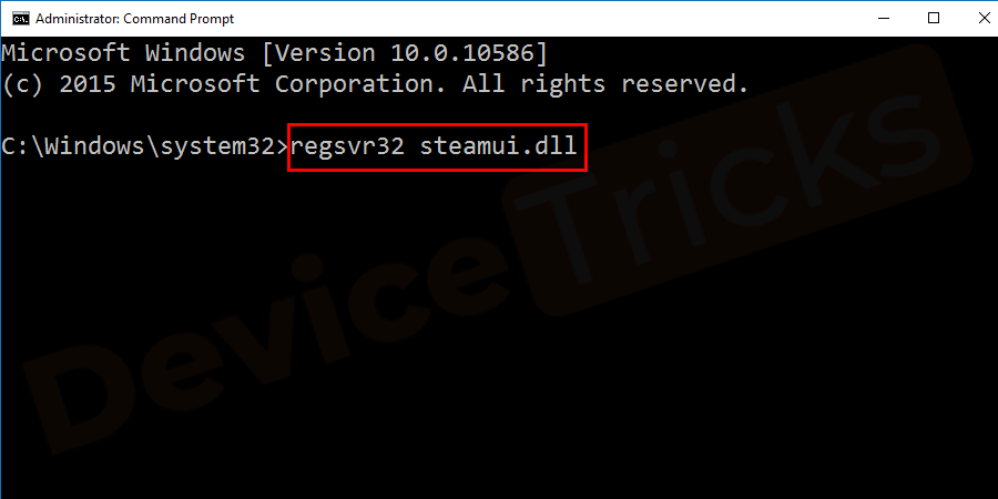 Type the command regsvr32 steamui.dll in the command prompt and hit Enter.