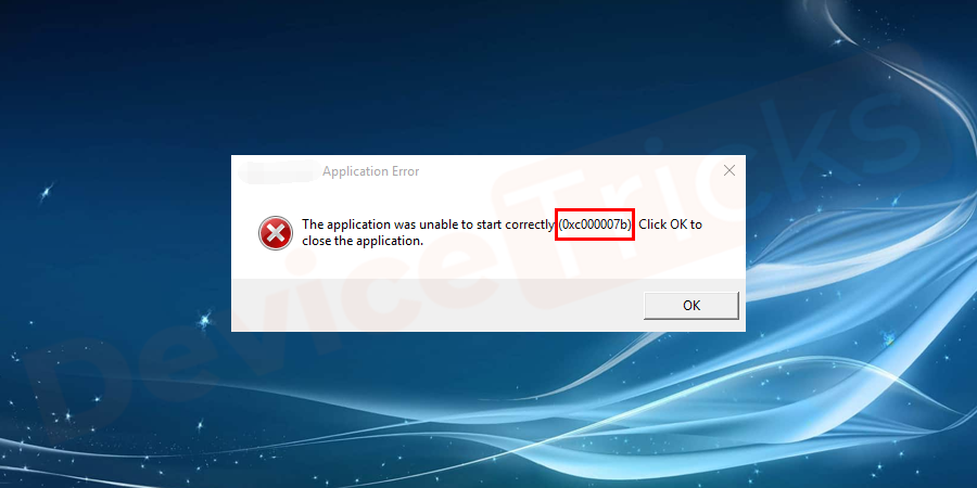 "How to Fix ""The application was unable to start correctly (0xc000007b)"" Error on Windows?"
