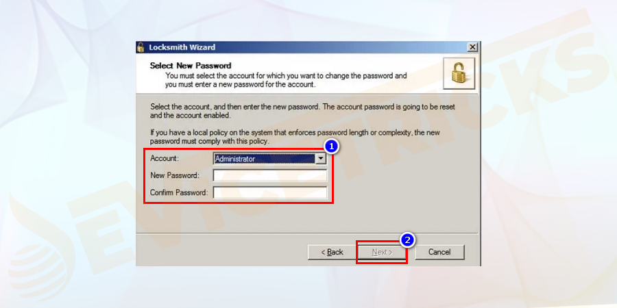Here, the pop–up window will show up the options like account, new password and confirm the password. Select the account name and retype the password. Click on the Next button.