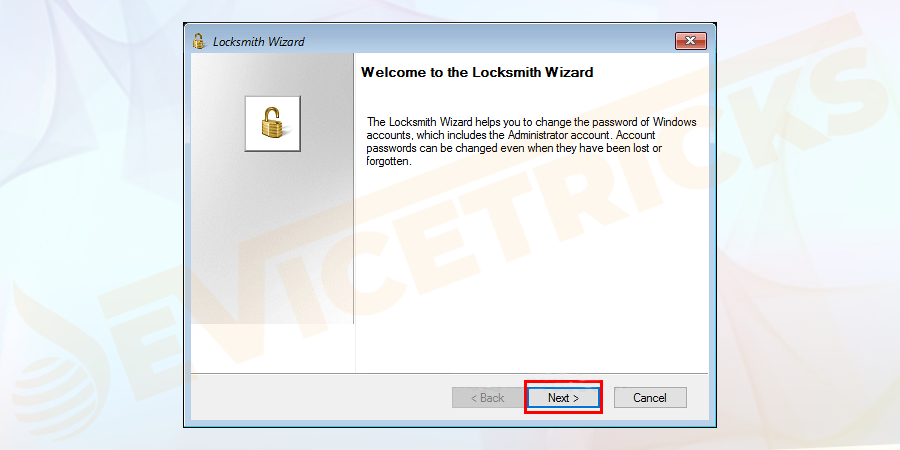 The selection will launch the locksmith wizard with a pop–up Windows, click on the Next button.