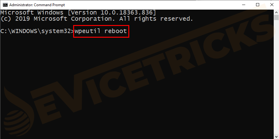 "Once the above process completed, use the command ""wpeutil reboot"" to restart the machine."