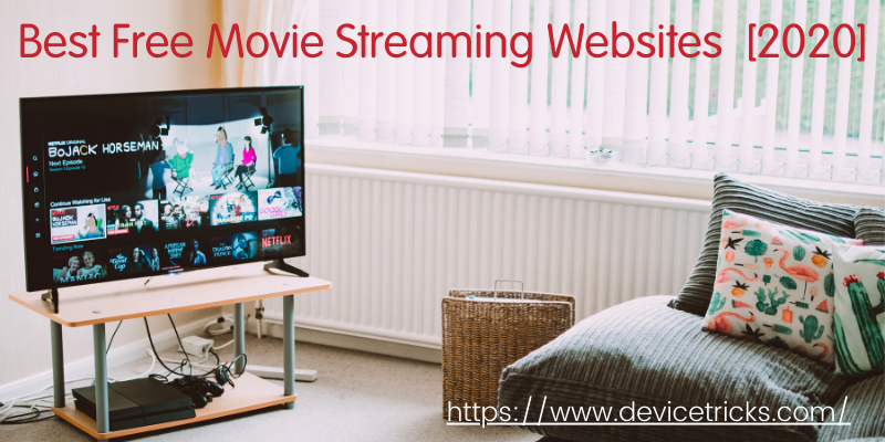 Best Free Movie Streaming Websites 2020 [No Sign Up]
